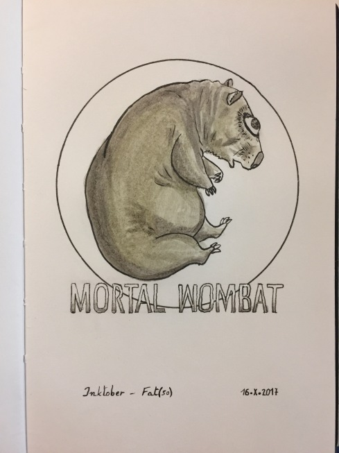 Grey India ink brush pen and black ink pin pen drawing of a wombat in a medallion, the words Mortal Wombat underneath. Tribute to the logotype of the Mortal Kombat video game I used to play in the 90s