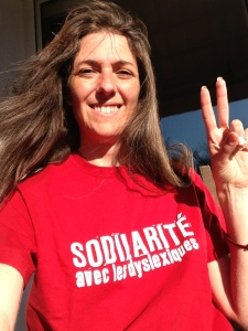 "Selfie as I wore my dyslexia t-shirt which reads (although it's in French) ""sodilarity with the dyslexic"""